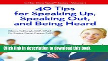 Ebook 40 Tips For Speaking Up, Speaking Out, And Being Heard (In Her Own VoiceTM Series Book 1)
