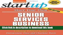 Books Start Your Own Senior Services Business: Adult Day-Care, Relocation Service, Home-Care,