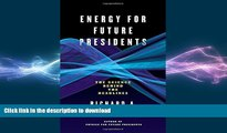 Free [PDF] Downlaod  Energy for Future Presidents: The Science Behind the Headlines READ ONLINE