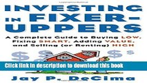 Ebook Investing in Fixer-Uppers: A Complete Guide to Buying Low, Fixing Smart, Adding Value, and