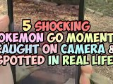 5 Shocking Pokemon Go Moments Caught On Camera & Spotted In Real Life!