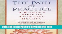Ebook The Path of Practice: A Woman s Book of Ayurvedic Healing Free Online