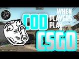 When COD Players Play CS:GO