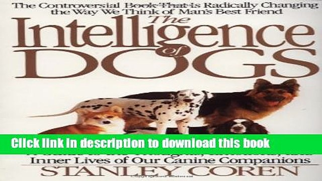 Ebook The Intelligence of Dogs: A Guide to the Thoughts, Emotions, and Inner Lives of Our Canine