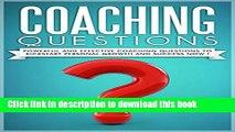 [Read PDF] COACHING :Coaching Questions  Powerful Coaching Questions To Kickstart Personal Growth