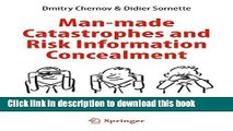 [Read PDF] Man-made Catastrophes and Risk Information Concealment: Case Studies of Major Disasters