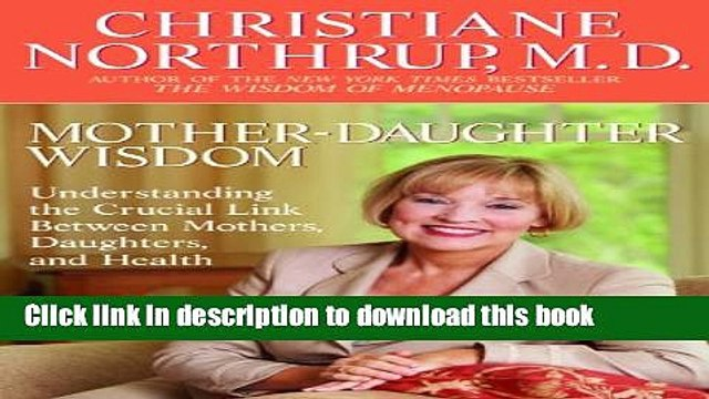 Books Mother-Daughter Wisdom: Understanding the Crucial Link Between Mothers, Daughters, and