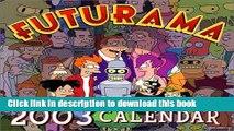 Ebook Futurama 2003 12-Month Wall Calendar Free Online