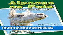 [Read PDF] Alpacas as Pets: Owners Guide to Keeping Alpacas as Pets Ebook Free