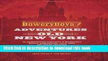 Books The Bowery Boys: Adventures in Old New York: An Unconventional Exploration of Manhattan s