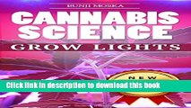 [Read PDF] CANNABIS: Marijuana Growing Guide - Grow Lights (CANNABIS SCIENCE, Cannabis