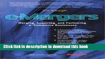 [Read PDF] e-Mergers: Merging, Acquiring and Partnering e-Commerce Businesses Ebook Free