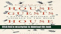 [Read PDF] House Guests, House Pests: A Natural History of Animals in the Home Ebook Online