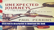Books Unexpected Journeys: My Search for Adventure, Love, and Redemption on the Other Side of the