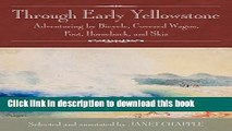 Ebook Through Early Yellowstone: Adventuring by Bicycle, Covered Wagon, Foot, Horseback, and Skis
