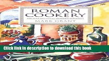 [Read PDF] Roman Cookery: Ancient Recipes for Modern Kitchens Download Online