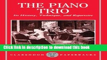 Ebook The Piano Trio: Its History, Technique, and Repertoire (Clarendon Paperbacks) Full Online