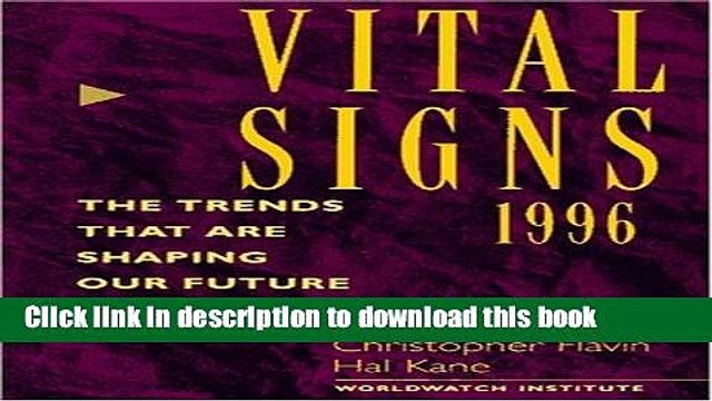 Books 1996 Vital Signs: The Trends That Are Shaping Our Future Full Online