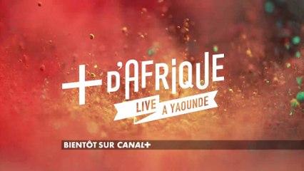 +d'Afrique Live à Yaoundé