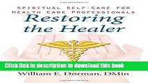 Books Restoring the Healer: Spiritual Self-Care for Health Care Professionals (Spirituality and