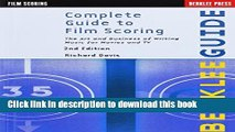 Download Complete Guide to Film Scoring: The Art and Business of Writing Music for Movies and TV