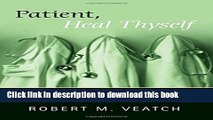 "Books Patient, Heal Thyself: How the ""New Medicine"" Puts the Patient in Charge Full Online"