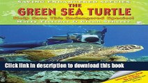 [Read PDF] The Green Sea Turtle: Help Save This Endangered Species! (Saving Endangered Species)