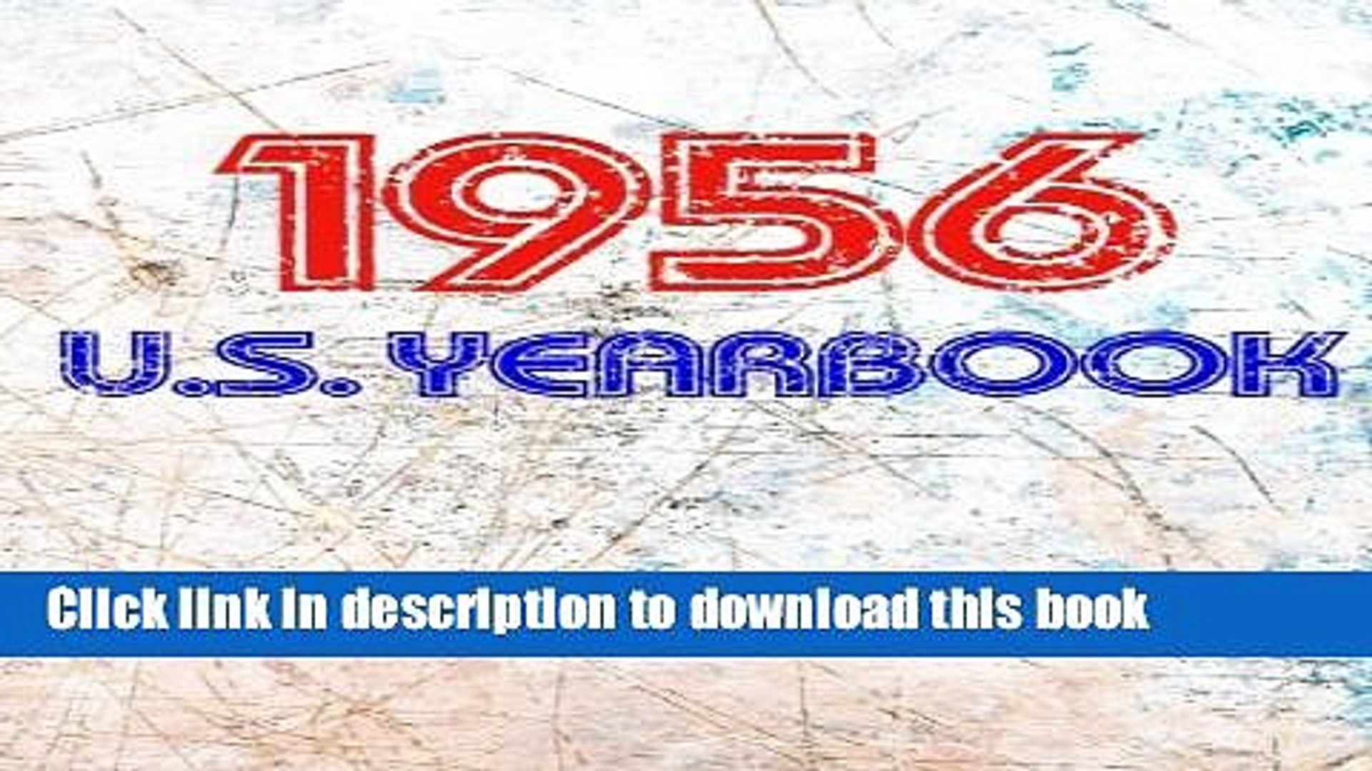 Ebook The 1956 U.S. Yearbook: Interesting facts from 1956 including News, Sport, Music, Films,