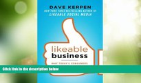 Big Deals  Likeable Business: Why Today s Consumers Demand More and How Leaders Can Deliver  Free