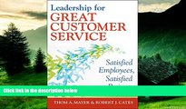 READ FREE FULL  Leadership for Great Customer Service: Satisfied Employees, Satisfied Patients,