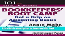 Ebook Bookkeepers  Boot Camp: Get a Grip on Accounting Basics (101 for Small Business Series) Full