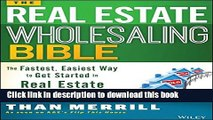 Books The Real Estate Wholesaling Bible: The Fastest, Easiest Way to Get Started in Real Estate