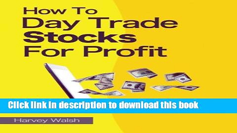 Ebook How To Day Trade Stocks For Profit Full Online