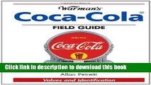 Books Warman s Coca-Cola Field Guide: Values and Identification (Warman s Field Guide) Full Online