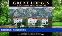 Big Deals  Great Lodges of the National Parks, Volume Two  Best Seller Books Most Wanted