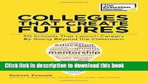 Ebook Colleges That Create Futures: 50 Schools That Launch Careers By Going Beyond the Classroom
