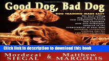 Ebook Good Dog, Bad Dog, New and Revised: Dog Training Made Easy Free Online