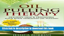 Ebook Oil Pulling: Oil Pulling Therapy- Detoxify, Heal   Transform your Body through Oil Pulling