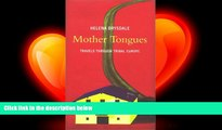 complete  Mother Tongues: Travels Through Tribal Europe