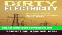 Books Dirty Electricity: Electrification and the Diseases of Civilization Free Online