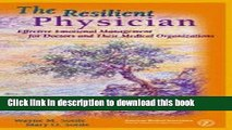 Ebook The Resilient Physician: Effective Emotional Management for Doctors   Their Medical