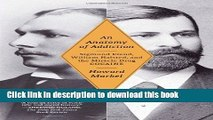 Ebook An Anatomy of Addiction: Sigmund Freud, William Halsted, and the Miracle Drug, Cocaine Free