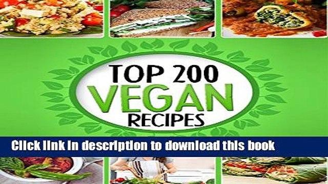 Ebook Vegan Recipes Cookbook - Top 200 Vegan Recipes: (Healthy Vegan Food, Weight Loss, Vegan