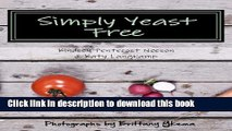 Books Simply Yeast Free: Living yeast free can be delicious.  yeast free cookbook gluten free