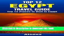 Ebook Top 12 Places to Visit in Egypt - Top 12 Egypt Travel Guide (Includes Giza, Cairo, Sharm El