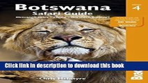 Books Botswana Safari Guide: Okavango Delta, Chobe, Northern Kalahari Full Online