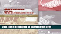 Ebook Artisans and Cooperatives: Developing Alternative Trade for the Global Economy Free Online