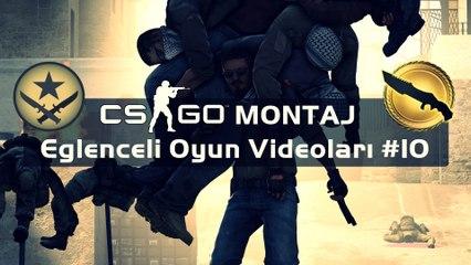 CS:GO Montaj - Eğlenceli Oyun Videoları #10