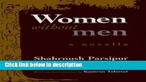 Ebook Women Without Men: A Novella (Middle East Literature in Translation) Full Online