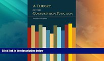 Must Have  A Theory of the Consumption Function  READ Ebook Full Ebook Free